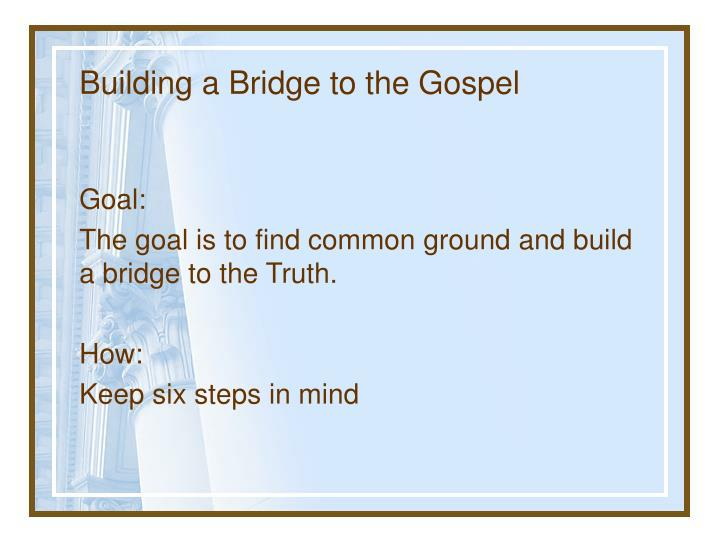 Building a Bridge to the Gospel