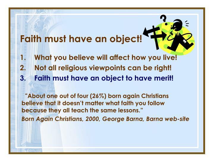 Faith must have an object!