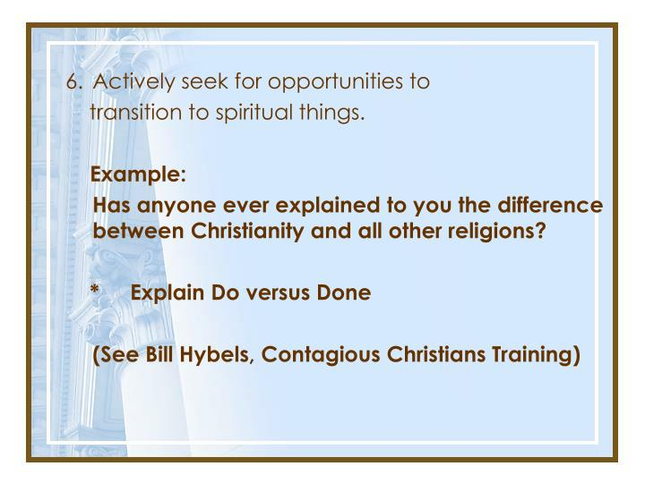 6.Actively seek for opportunities to