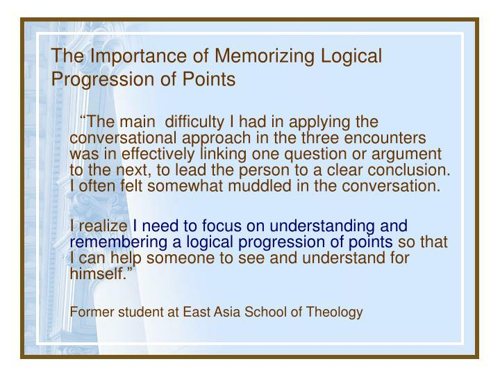 The Importance of Memorizing Logical Progression of Points