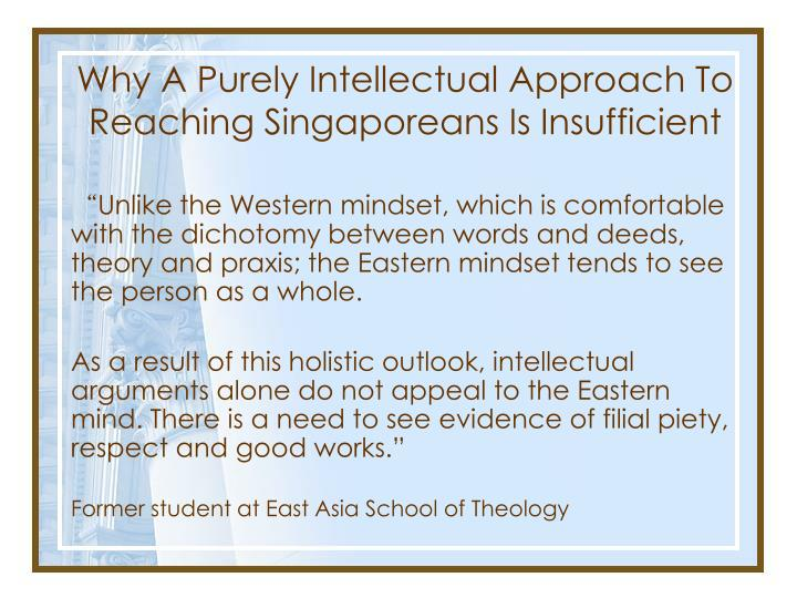 Why A Purely Intellectual Approach To Reaching Singaporeans Is Insufficient