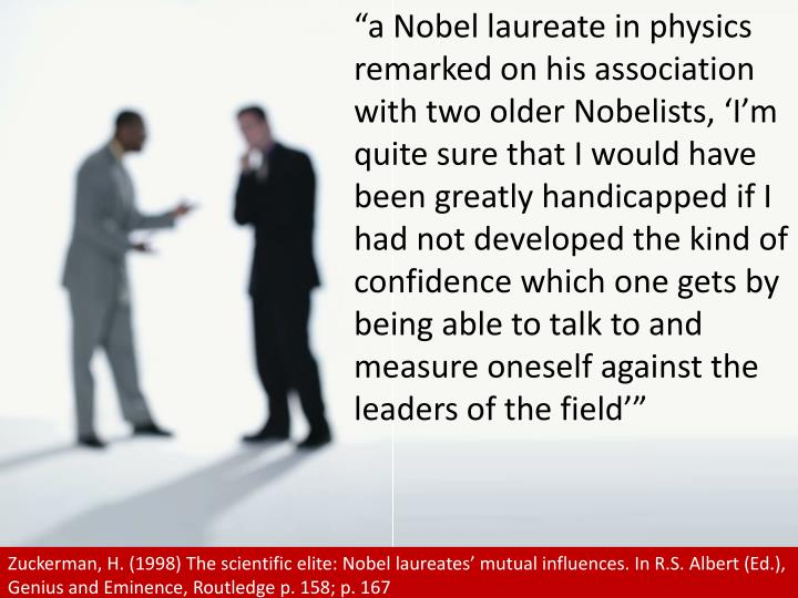 """""""a Nobel laureate in physics remarked on his association with two older"""
