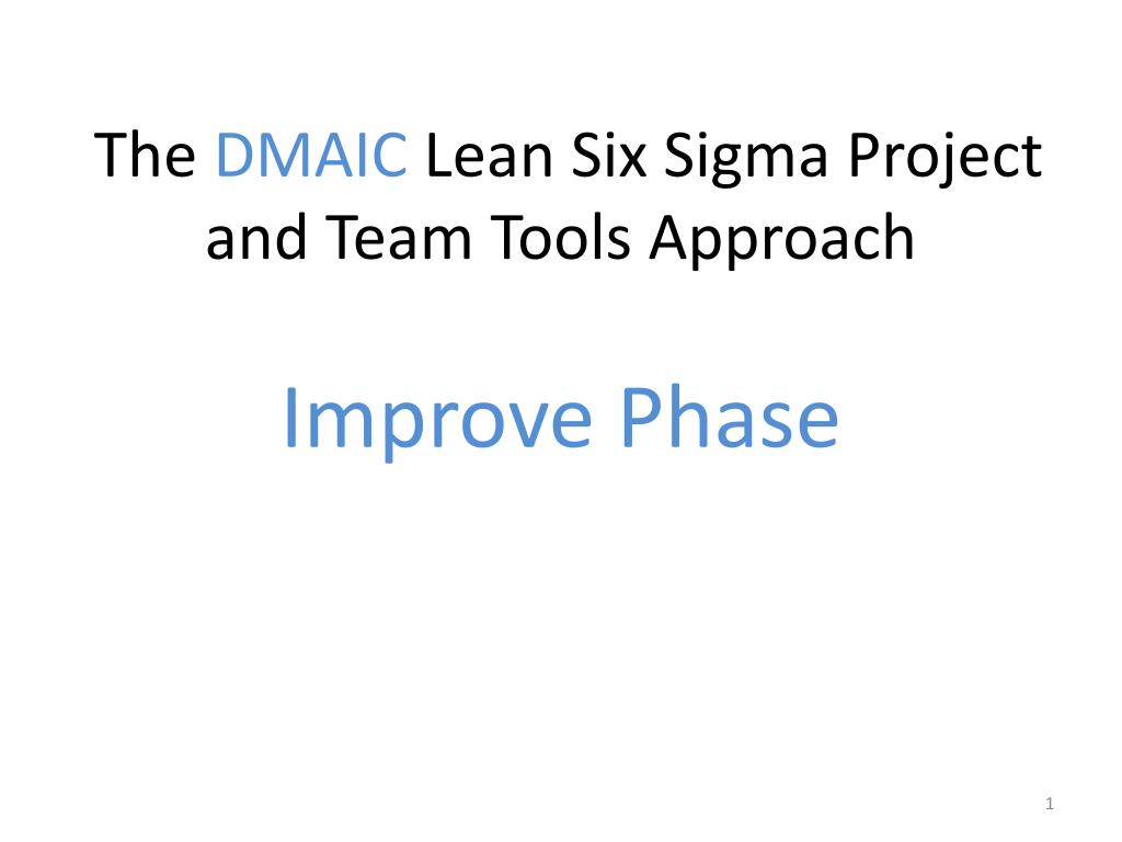 PPT - The DMAIC Lean Six Sigma Project and Team Tools