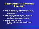 disadvantages of differential skiascopy