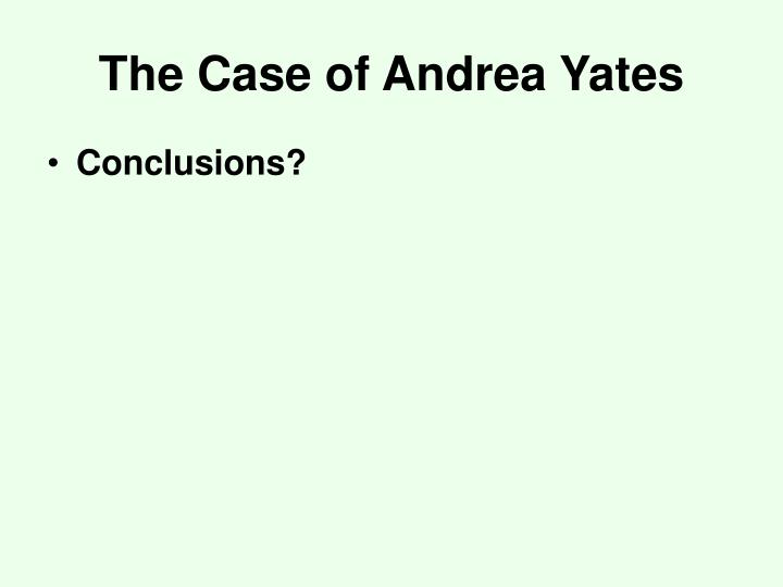 The Case of Andrea Yates