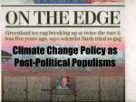 climate change policy as post political populisms