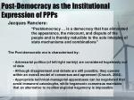 post democracy as the institutional expression of ppps