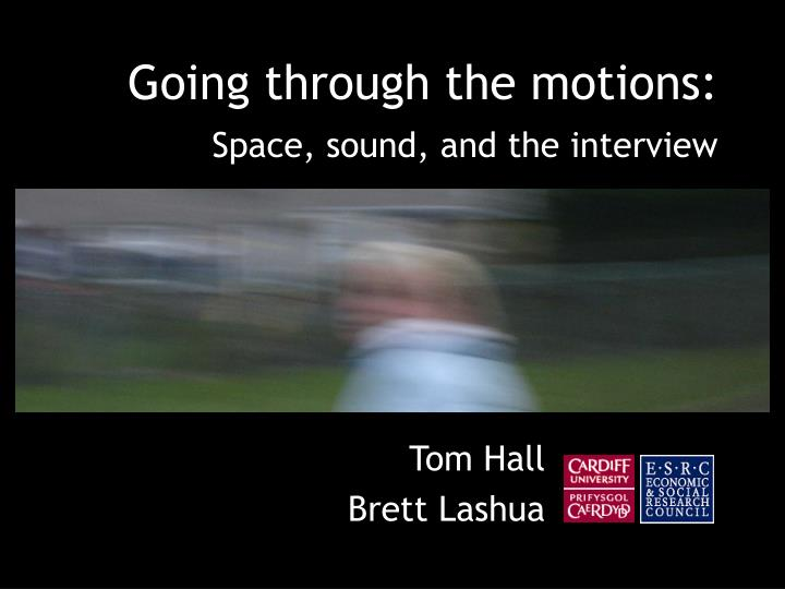 going through the motions space sound and the interview n.