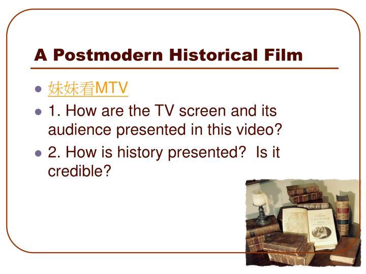 A Postmodern Historical Film