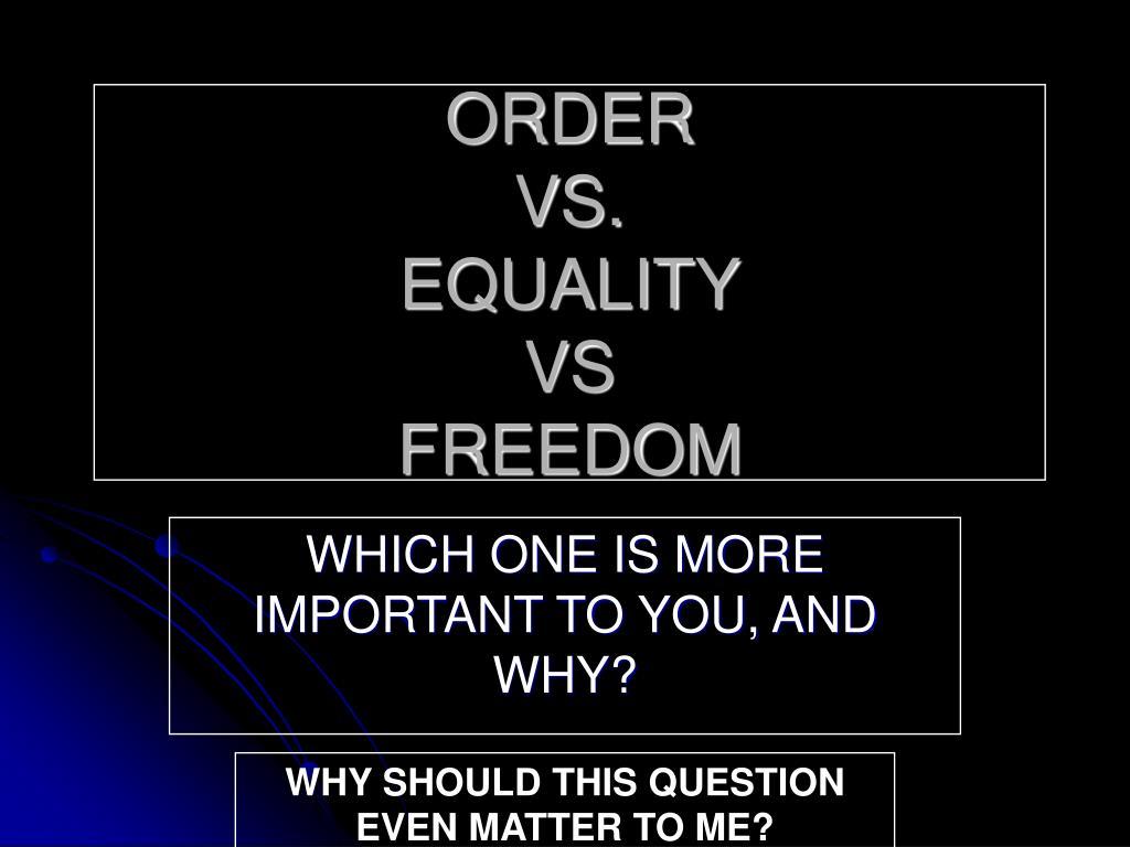 order vs equality vs freedom