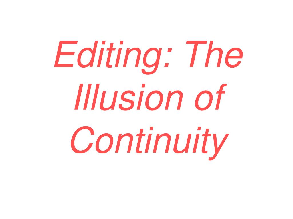 editing the illusion of continuity