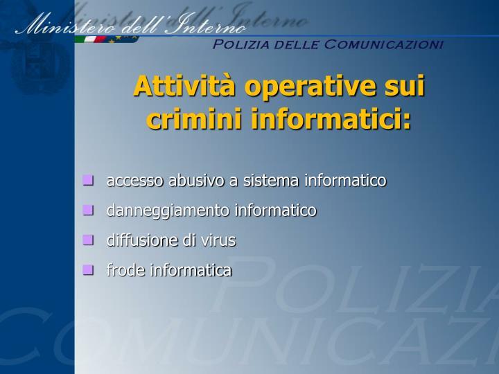 Attività operative sui  crimini informatici: