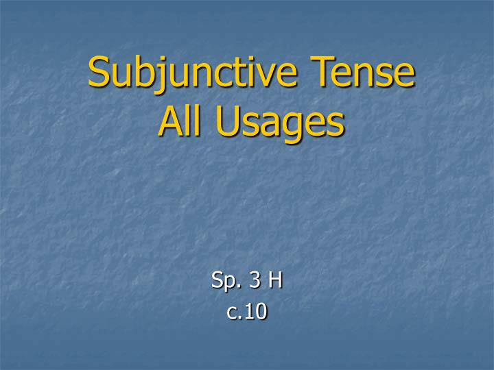 subjunctive tense all usages n.