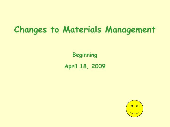 Changes to Materials Management