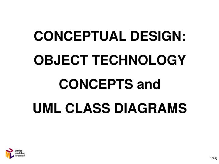 Conceptual design object technology concepts and uml class diagrams