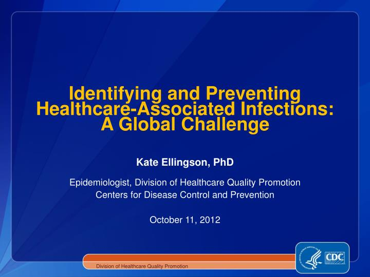 identifying and preventing healthcare associated infections a global challenge n.