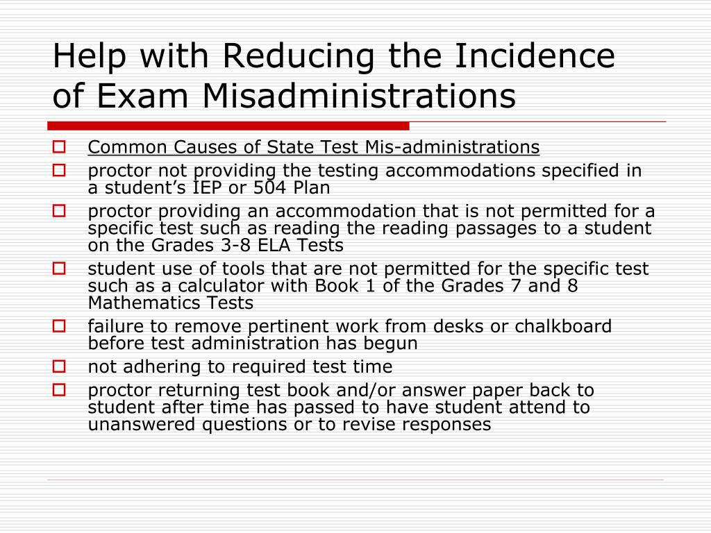 Help with Reducing the Incidence of Exam Misadministrations