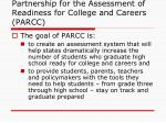 partnership for the assessment of readiness for college and careers parcc