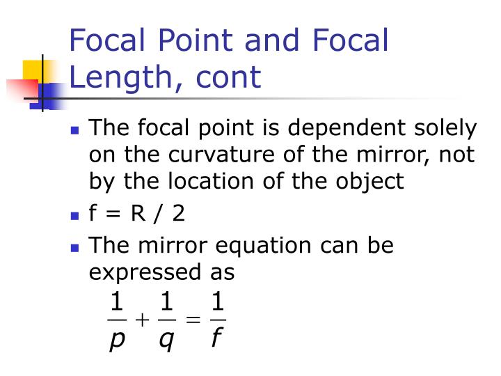 Focal Point and Focal Length, cont