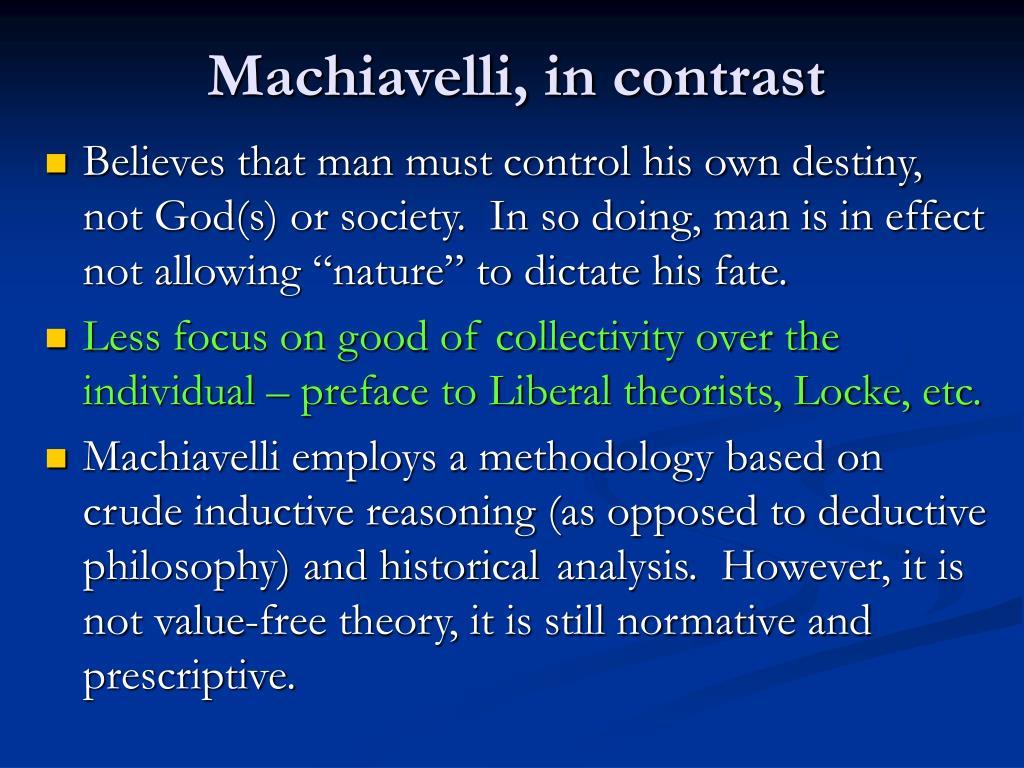 Machiavelli, in contrast