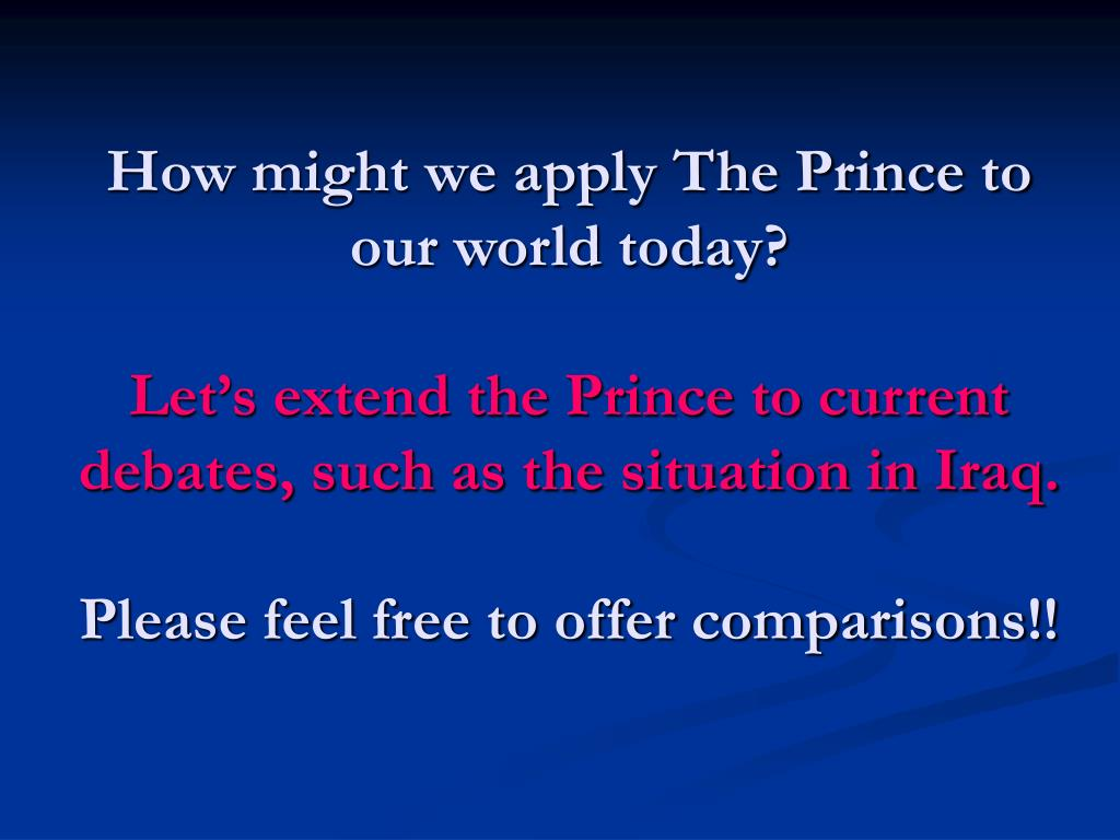 How might we apply The Prince to our world today?