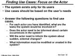 finding use cases focus on the actor