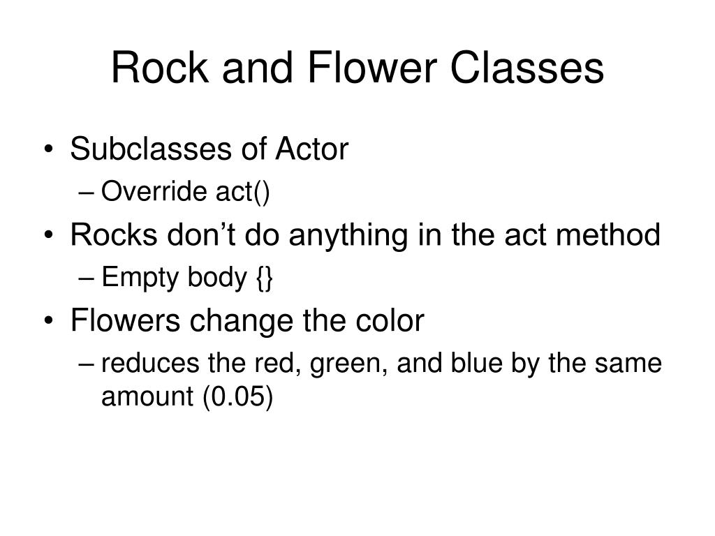 Rock and Flower Classes