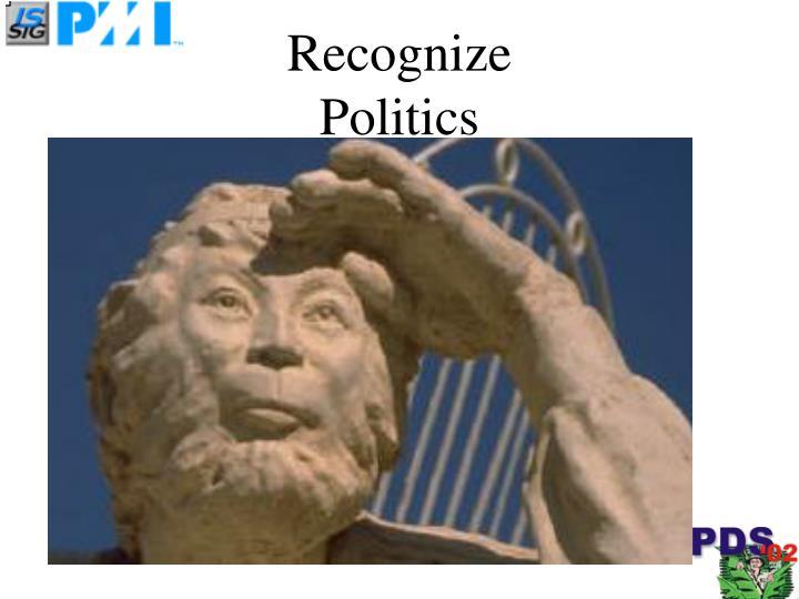 Recognize politics