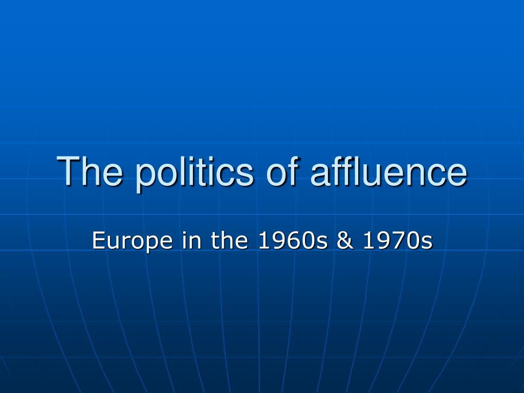 The politics of affluence