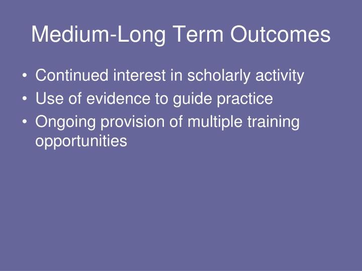 Medium-Long Term Outcomes