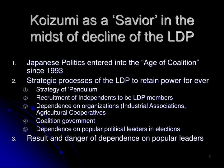 Koizumi as a savior in the midst of decline of the ldp
