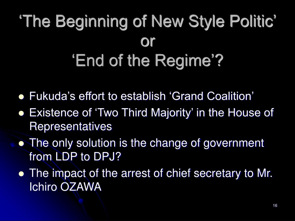 'The Beginning of New Style Politic'