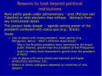 reasons to look beyond political institutions