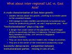 what about inter regional lac vs east asia