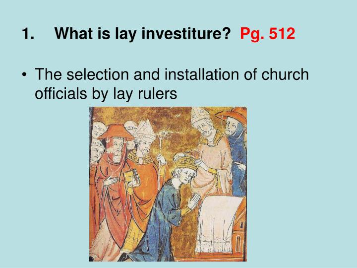 lay investiture essay Chapter 13 – the rise of the middle ages – world history – 10th grade – antonian college preparatory high school.
