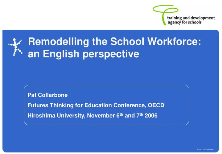 remodelling the school workforce an english perspective n.