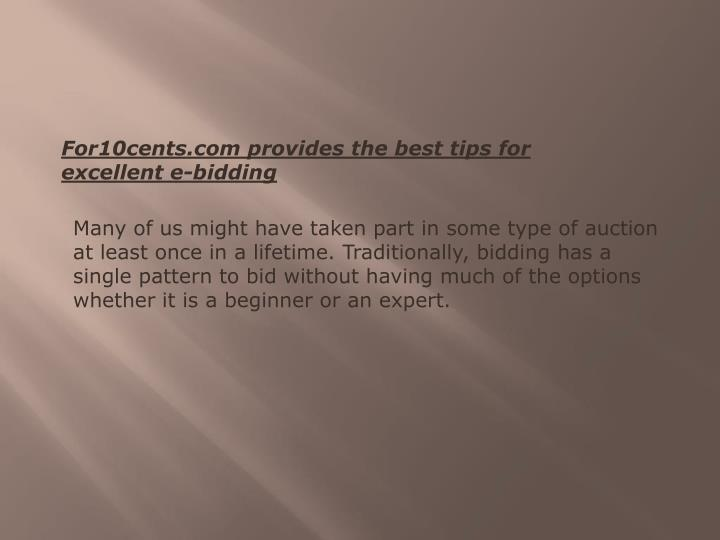 For10cents.com provides the best tips for excellent e-bidding
