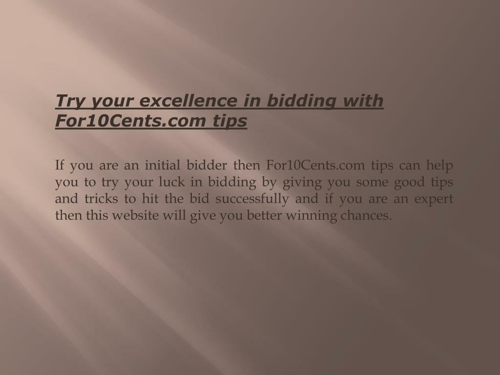 Try your excellence in bidding with For10Cents.com tips