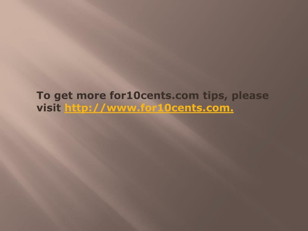 To get more for10cents.com tips, please visit