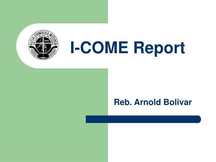 I-COME Report