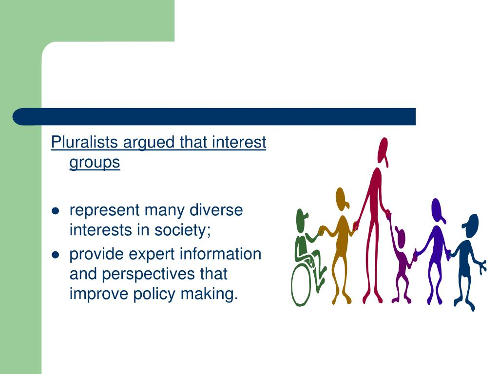 Pluralists argued that interest groups