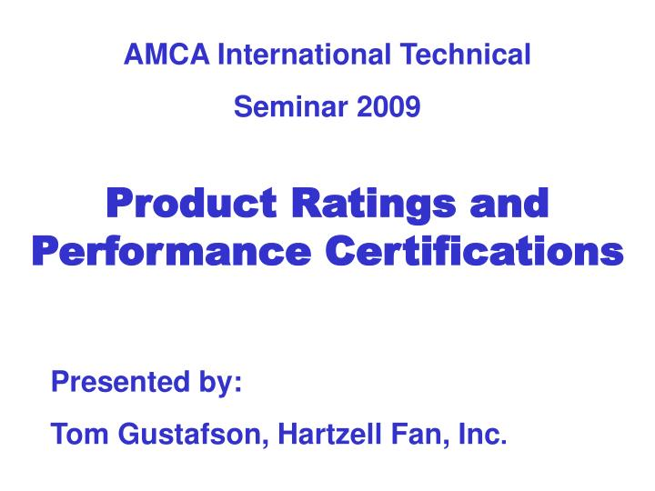 PPT Product Ratings And Performance Certifications