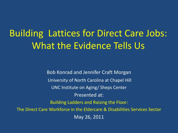 Building lattices for direct care jobs what the evidence tells us