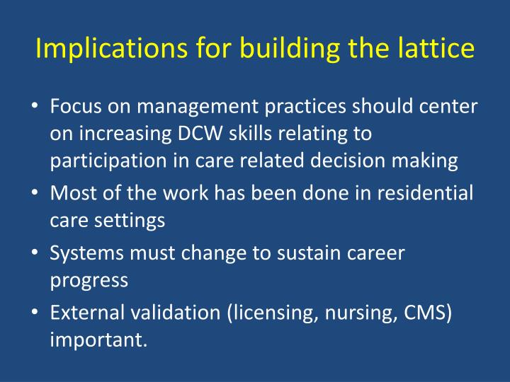 Implications for building the lattice