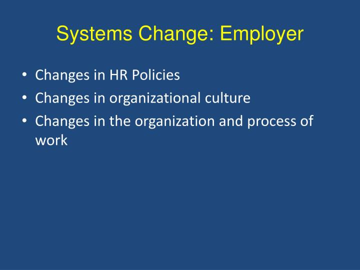 Systems Change: Employer