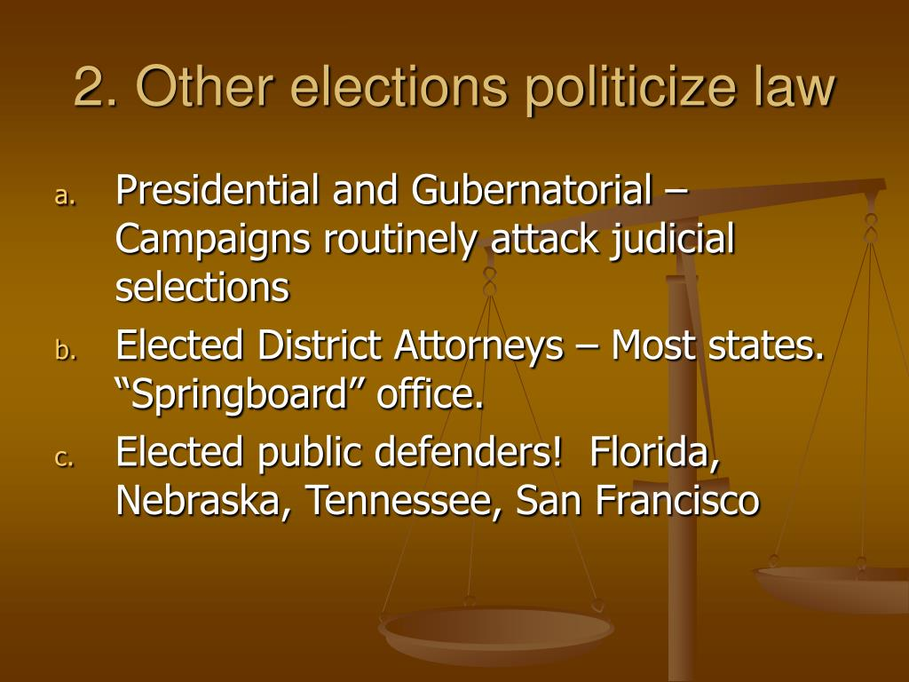2. Other elections politicize law