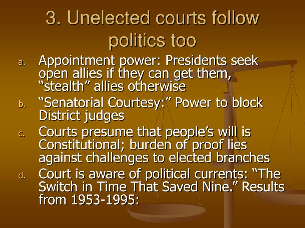 3. Unelected courts follow politics too