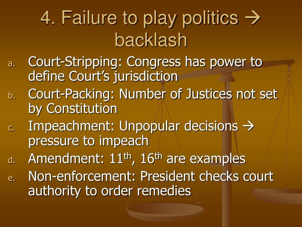 4. Failure to play politics