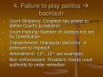 4 failure to play politics backlash