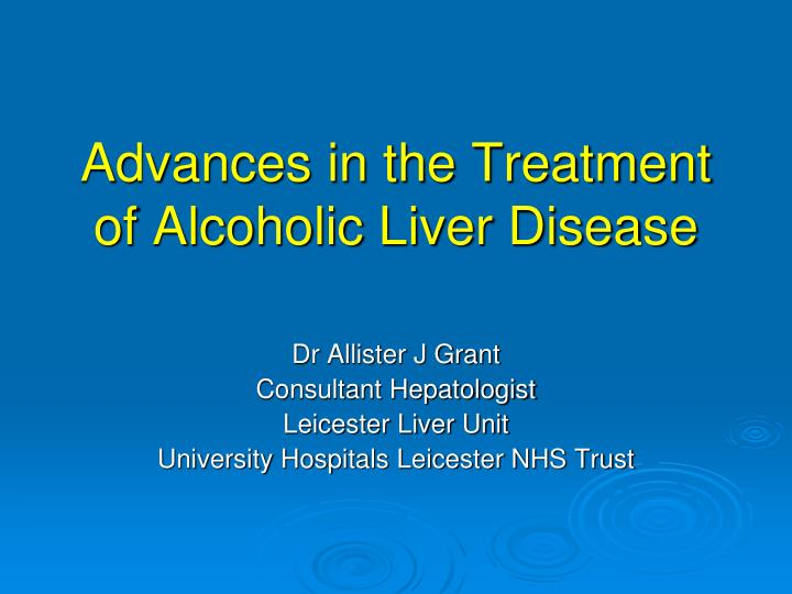 advances in the treatment of alcoholic liver disease n.